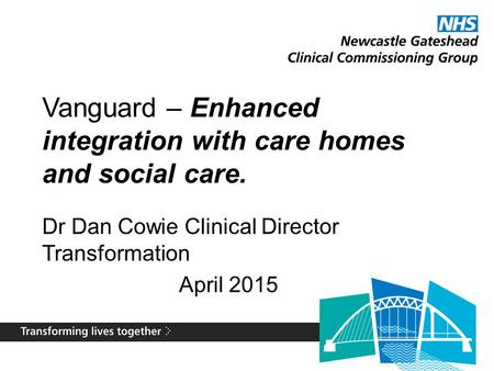 Vanguard – Enhanced integration with care homes and social care.