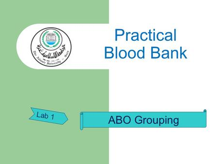 Practical Blood Bank Lab 1 ABO Grouping.