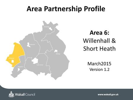 Area 6: Willenhall & Short Heath March2015 Version 1.2