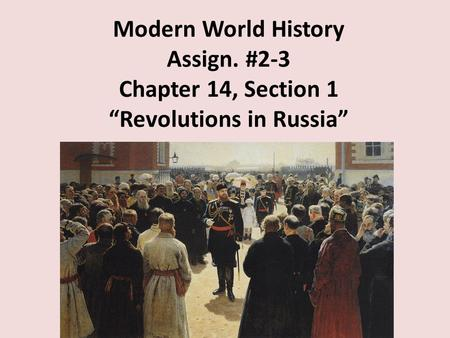 "Modern World History Assign. #2-3 Chapter 14, Section 1 ""Revolutions in Russia"""