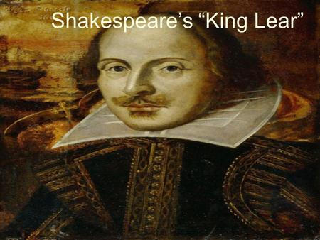 "Shakespeare's ""King Lear"". Shakespeare's development as a dramatist."