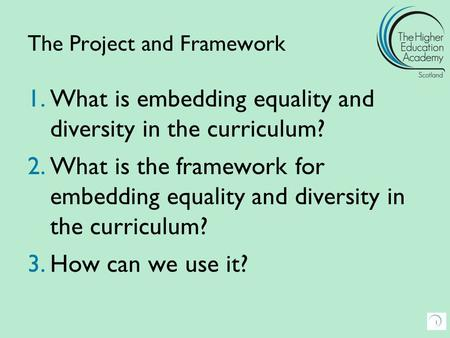 1.What is embedding equality and diversity in the curriculum? 2.What is the framework for embedding equality and diversity in the curriculum? 3.How can.