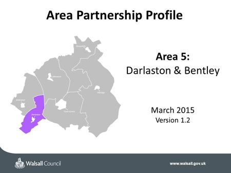 Area 5: Darlaston & Bentley March 2015 Version 1.2