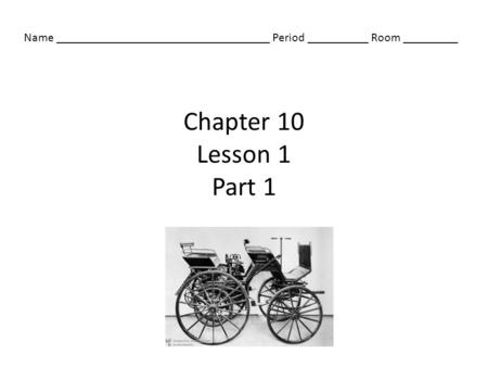 Chapter 10 Lesson 1 Part 1 Name ___________________________________ Period __________ Room _________.