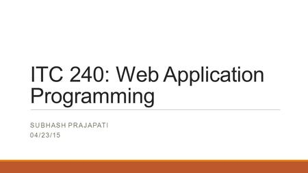 ITC 240: Web Application Programming