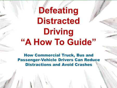 Open Dialogue With Teens Teens & Trucks An Important Ingredient How Commercial Truck, Bus and Passenger-Vehicle Drivers Can Reduce Distractions and Avoid.