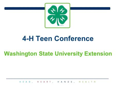 4-H Teen Conference Washington State University Extension.