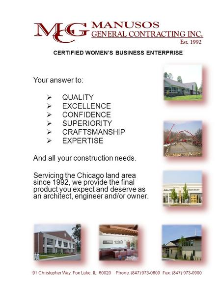 Your answer to:  QUALITY  EXCELLENCE  CONFIDENCE  SUPERIORITY  CRAFTSMANSHIP  EXPERTISE And all your construction needs. Servicing the Chicago land.