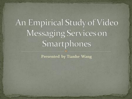 Presented by Tianhe Wang. Mobile applications: People send/receive messages using wireless network much more frequently. Multimedia messages are often.