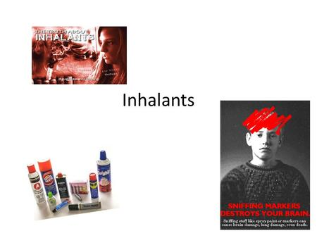"Inhalants. HOW MUCH Do You KNOW? For each of the statements below, circle either True or False."" 1.Inhalants are harmful only if you sniff different."