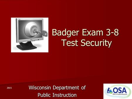 Badger Exam 3-8 Test Security Wisconsin Department of Public Instruction 2015.