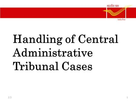 Handling of Central Administrative Tribunal Cases