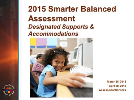 2015 Smarter Balanced Assessment Designated Supports & Accommodations
