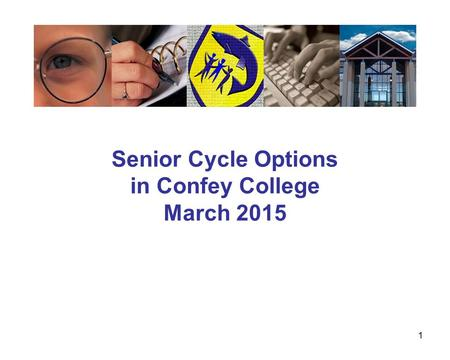 1 Senior Cycle Options in Confey College March 2015.