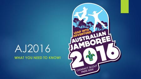 AJ2016 What you need to know!.