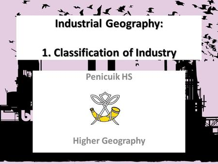 Industrial Geography: 1. Classification of Industry