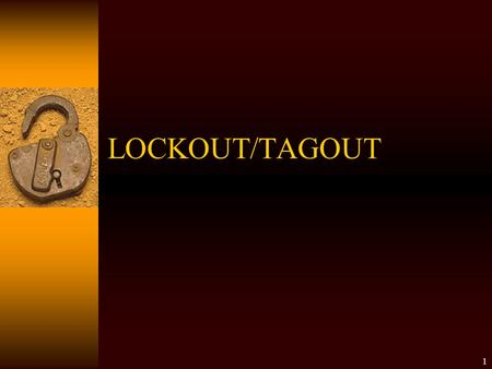1 LOCKOUT/TAGOUT 2 Subpart J General Environmental Controls  1910.147 –The control of hazardous energy Lockout/Tagout.