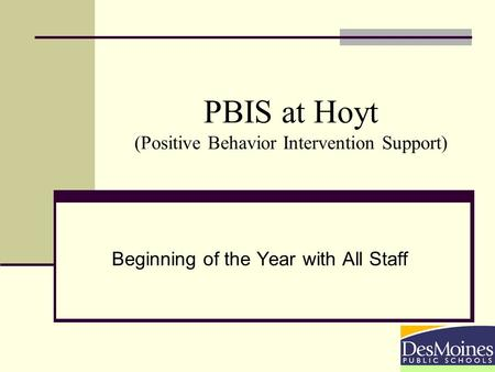 PBIS at Hoyt (Positive Behavior Intervention Support) Beginning of the Year with All Staff.