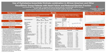 Use of Hydralazine-Isosorbide Dinitrate combination in African American and Other Race/Ethnic Group Patients with Heart Failure and Reduced Ejection Fraction.