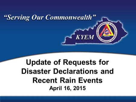 Update of Requests for Disaster Declarations and Recent Rain Events April 16, 2015.