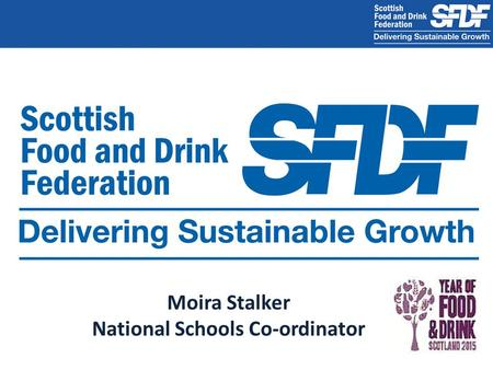 Moira Stalker National Schools Co-ordinator. Annual R&D spend £10m growing through the downturn Largest manufacturing sector 21% of total industry turnover.