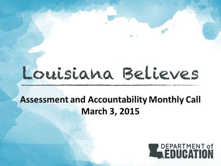 Assessment and Accountability Monthly Call March 3, 2015.