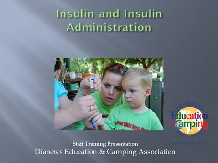 Staff Training Presentation Diabetes Education & Camping Association.
