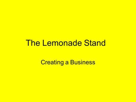 The Lemonade Stand Creating a Business.