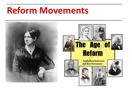 Reform Movements.