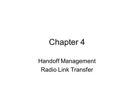 Handoff Management Radio Link Transfer
