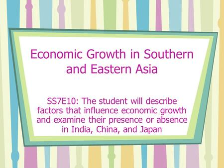 Economic Growth in Southern and Eastern Asia