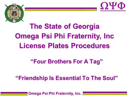 """Four Brothers For A Tag"" ""Friendship Is Essential To The Soul"" The State of Georgia Omega Psi Phi Fraternity, Inc License Plates Procedures Omega Psi."