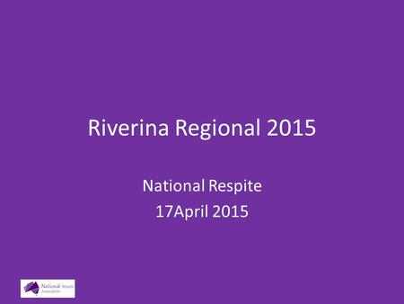 Riverina Regional 2015 National Respite 17April 2015.