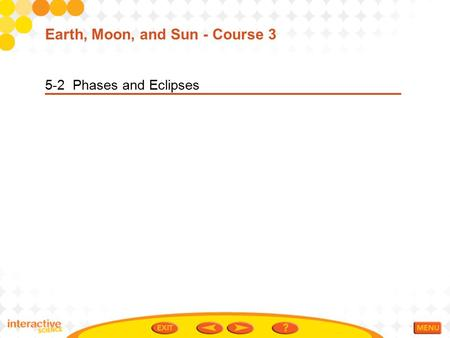 Earth, Moon, and Sun - Course 3