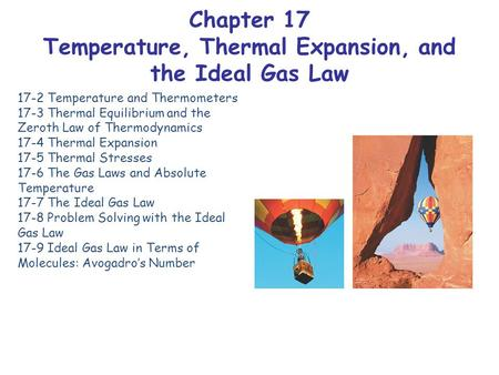 Chapter 17 Temperature, Thermal Expansion, and the Ideal Gas Law
