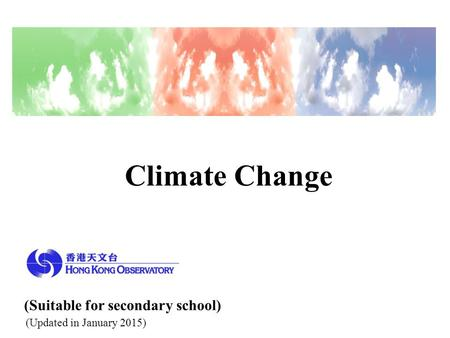 Climate Change (Suitable for secondary school) (Updated in January 2015)
