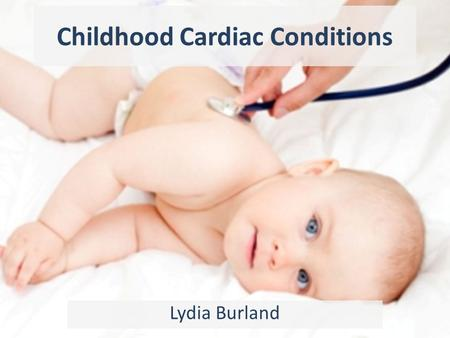 Childhood Cardiac Conditions