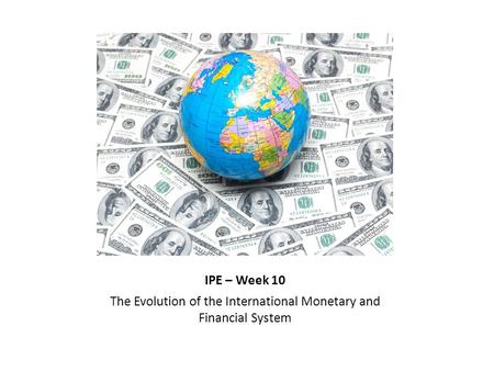 The Evolution of the International Monetary and Financial System