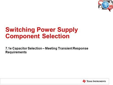 Switching Power Supply Component Selection 7.1e Capacitor Selection – Meeting Transient Response Requirements.
