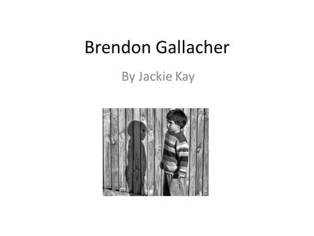 Brendon Gallacher By Jackie Kay.