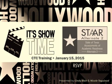 CTC Training January 15, 2015 Presented by Cindy Blair & Nicole Taguinod.