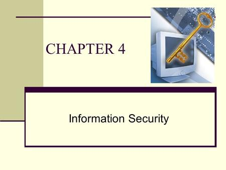 CHAPTER 4 Information Security