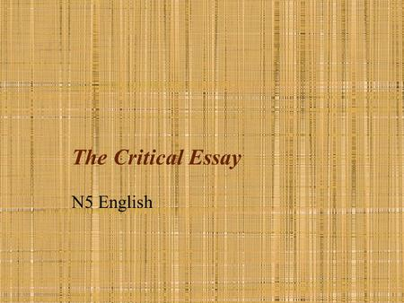 national 5 english critical essay questions The scottish qualifications authority (sqa) set the exams for national 5 pupils there are no past papers as this is a new course - the credit close reading papers from standard grade will help with exam revision, as will the close reading and critical essay papers from intermediate 2 2009 close.