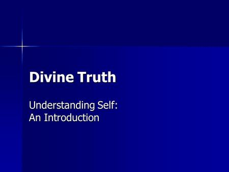 Divine Truth Understanding Self: An Introduction.