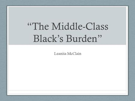 """The Middle-<strong>Class</strong> Black's Burden"""
