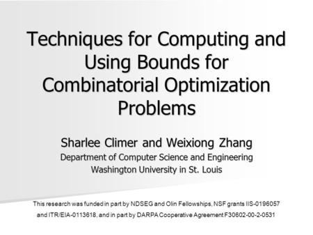 Techniques for Computing and Using Bounds for Combinatorial Optimization Problems Sharlee Climer and Weixiong Zhang Department of Computer Science and.