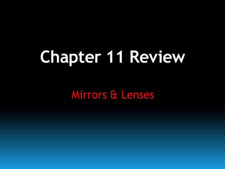 Chapter 11 Review Mirrors & Lenses. What is an angle of incidence? 2 The angle between an incident ray and the normal of an optical device. Category: