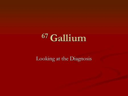 67 Gallium Looking at the Diagnosis. Lymphomas Hodgkin's and Non-Hodgkin's are two classes of lymphomas. Hodgkin's and Non-Hodgkin's are two classes of.