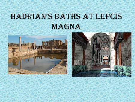 Hadrian's Baths at Lepcis Magna
