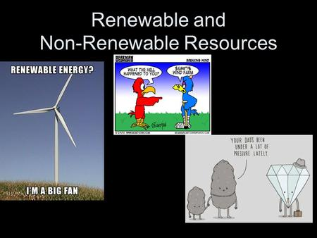 Renewable and Non-Renewable Resources. Energy Resources and Fossil Fuels A fossil fuel is a nonrenewable energy resource formed from the remains of organisms.